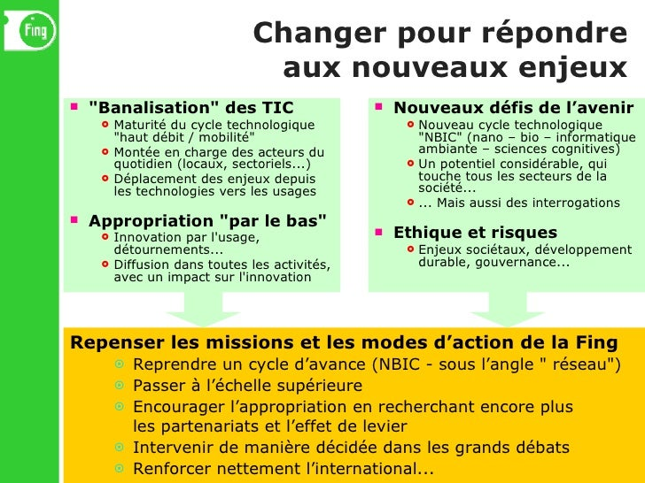 """Changer pour répondre aux nouveaux enjeux <ul><li>""""Banalisation"""" des TIC </li></ul><ul><ul><li>Maturité du cycle..."""