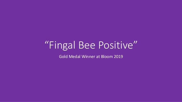 """Fingal Bee Positive"" Gold Medal Winner at Bloom 2019"