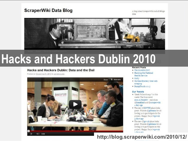 Hacks and Hackers Dublin 2010                 http://blog.scraperwiki.com/2010/12/