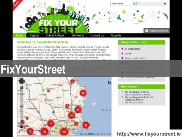 FixYourStreet                http://www.fixyourstreet.ie