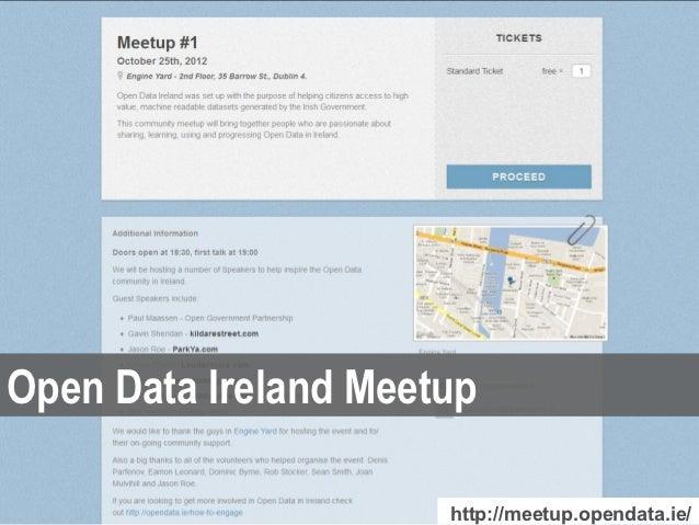 Open Data Ireland Meetup                      http://meetup.opendata.ie/