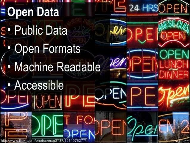 Open Data   • Public Data   • Open Formats   • Machine Readable   • Accessiblehttp://www.flickr.com/photos/mag3737/1914076...