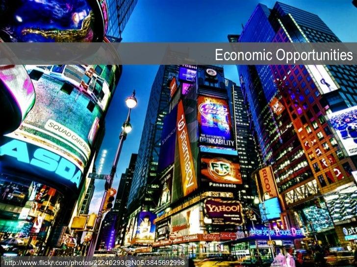 Economic Opportunitieshttp://www.flickr.com/photos/22240293@N05/3845692998