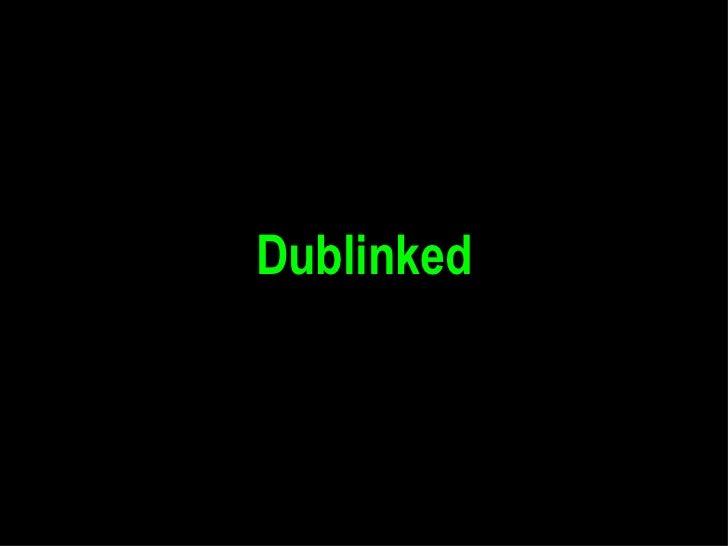 Dublinked