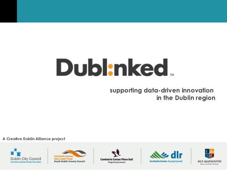 supporting data-driven innovation                                                    in the Dublin regionA Creative Dublin...