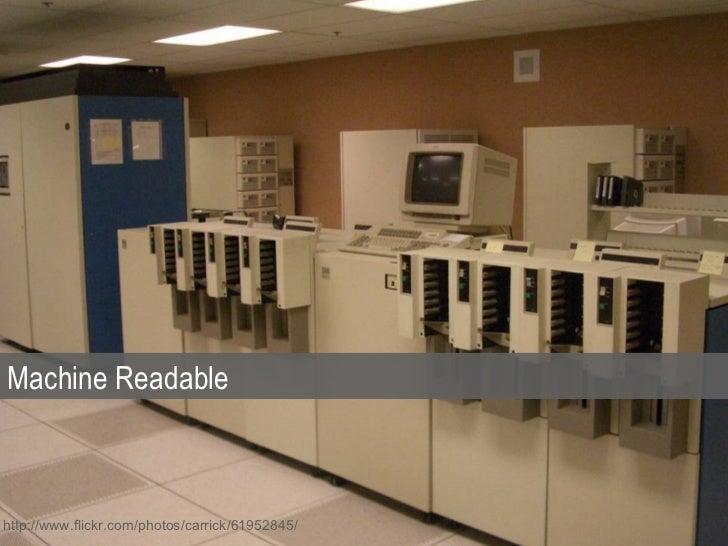 Machine Readablehttp://www.flickr.com/photos/carrick/61952845/