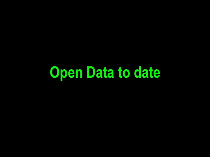 Open Data to date