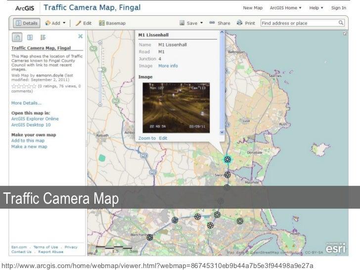 Traffic Camera Map http://www.arcgis.com/home/webmap/viewer.html?webmap=86745310eb9b44a7b5e3f94498a9e27a