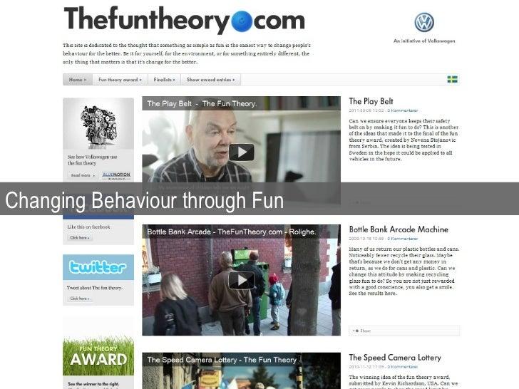 Changing Behaviour through Fun
