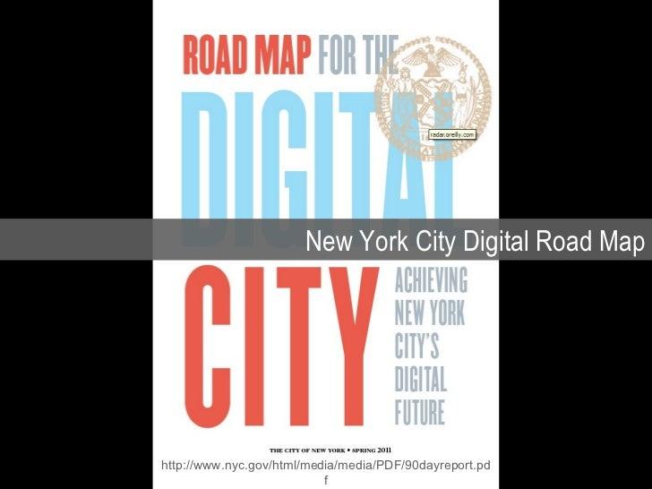 New York City Digital Road Map http://www.nyc.gov/html/media/media/PDF/90dayreport.pdf
