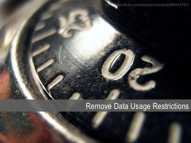 Remove Data Usage Restrictions http://www.flickr.com/photos/crowderb/299414781/