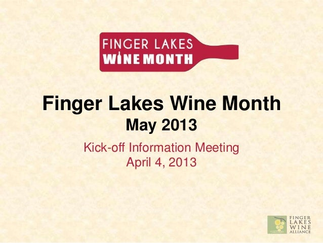 Finger Lakes Wine Month          May 2013   Kick-off Information Meeting           April 4, 2013