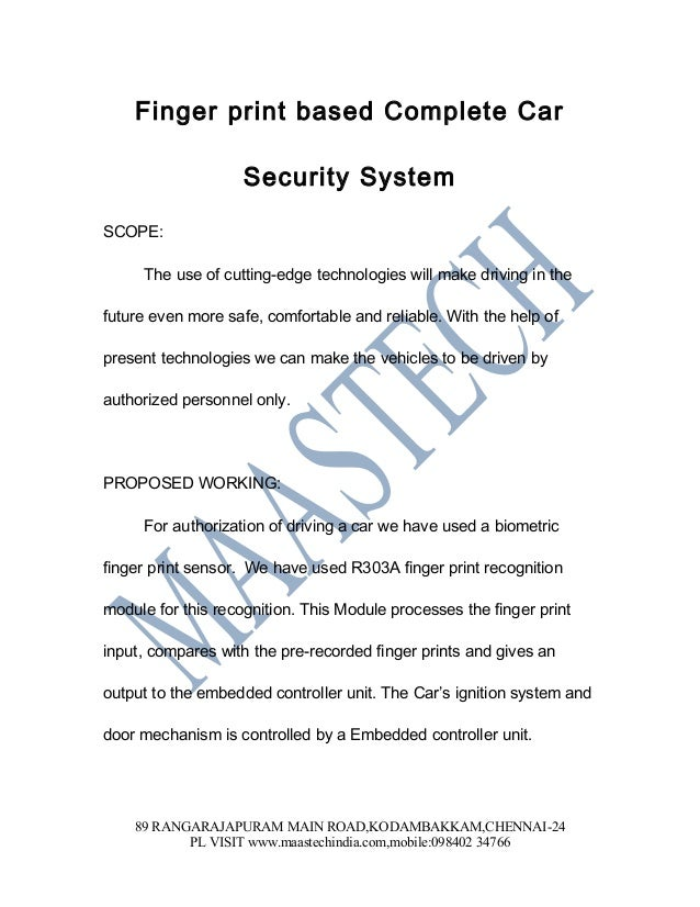 Finger print based Complete Car                    Security SystemSCOPE:     The use of cutting-edge technologies will mak...