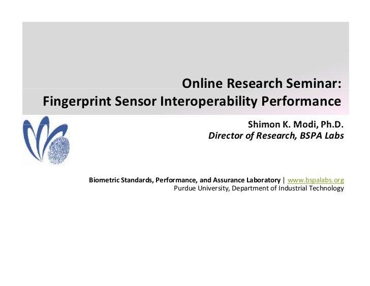 OnlineResearchSeminar: FingerprintSensorInteroperabilityPerformance                                                  ...