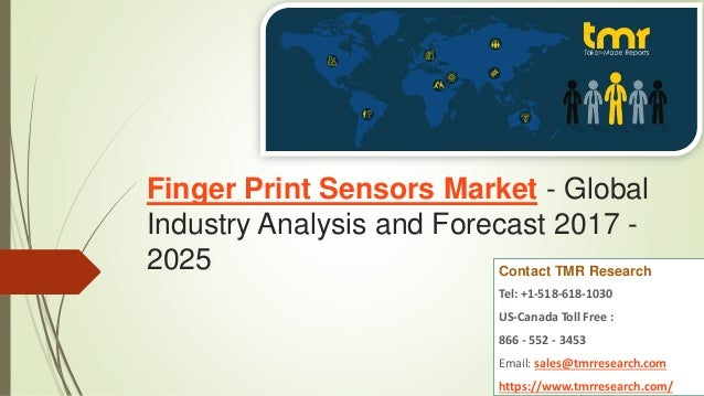 fingerprint sensors market global industry analysis Fingerprint sensor market: global industry analysis by type (capacitive, optical, thermal, pressure, rf, ultrasonic and others), by end-use (defense, retail.