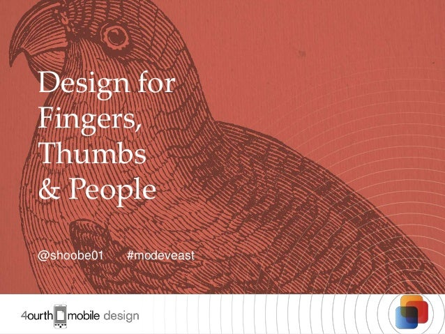 Design for Fingers, Thumbs & People @shoobe01  #modeveast  1