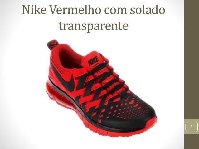1  Nike Vermelho com solado  transparente