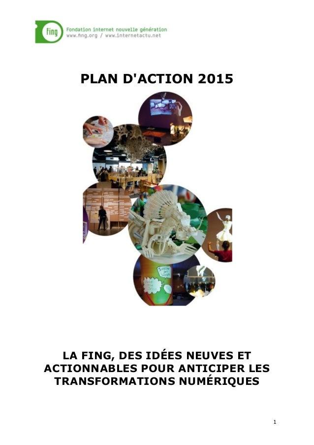 1 PLAN D'ACTION 2015 LA FING, DES IDÉES NEUVES ET ACTIONNABLES POUR ANTICIPER LES TRANSFORMATIONS NUMÉRIQUES