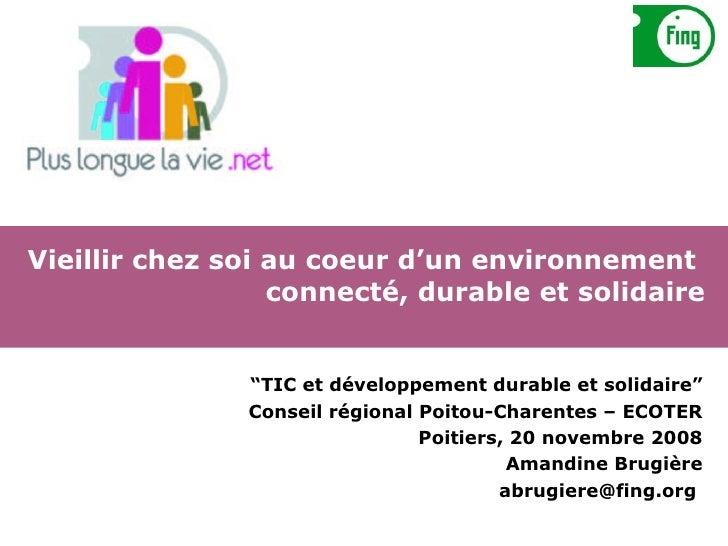"""Vieillir chez soi au coeur d'un environnement  connecté, durable et solidaire """" TIC et développement durable et solidaire""""..."""