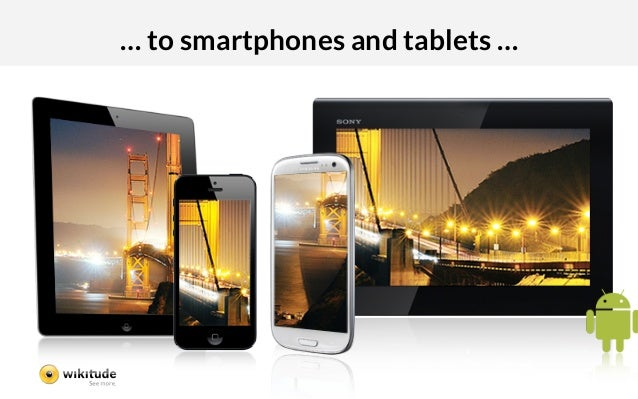… to smartphones and tablets …