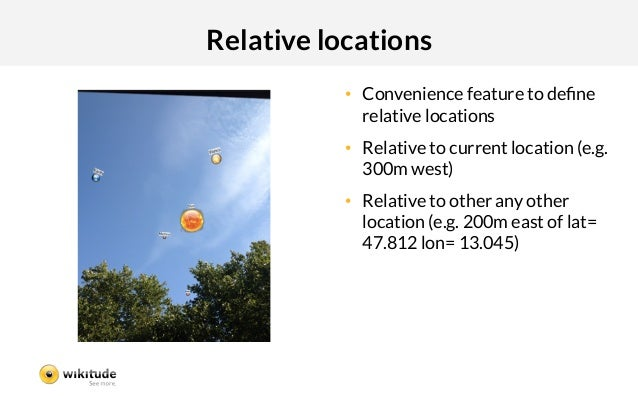 Relative locations           • Convenience feature to define              relative locations           • Relative to curr...