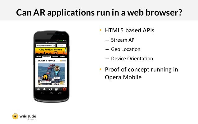 Can AR applications run in a web browser?                     • HTML5:based:APIs:                       – Stream:API:   ...