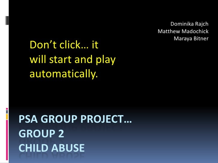 Dominika Rajch<br />Matthew Madochick<br />MarayaBitner<br />Don't click… it will start and play automatically.<br />PSA G...