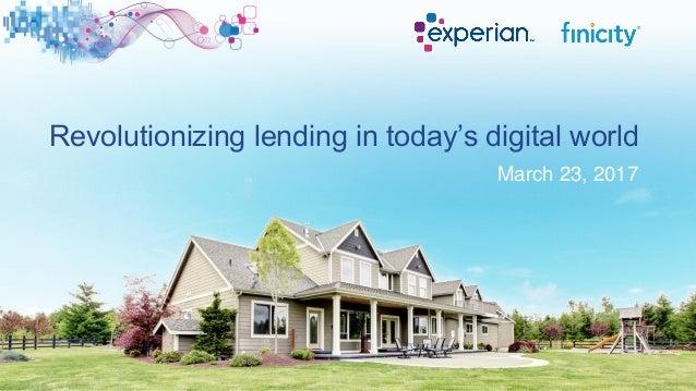 Revolutionizing lending in today's digital world March 23, 2017