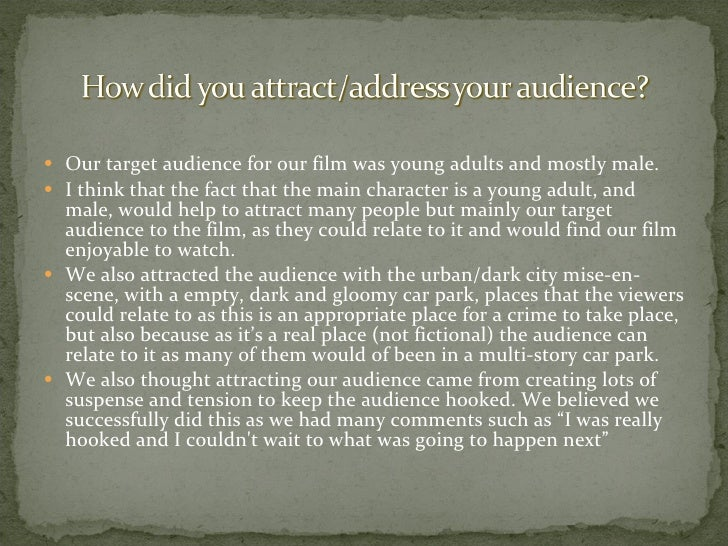 <ul><li>Our target audience for our film was young adults and mostly male.  </li></ul><ul><li>I think that the fact that t...