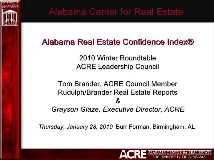 Alabama Center for Real Estate  Alabama Real Estate ConfidenceIndex®  2010 Winter Roundtable ACRE Leadership Council  T...