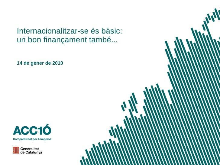 Internacionalitzar-se és bàsic:  un bon finançament també... 14 de gener de 2010