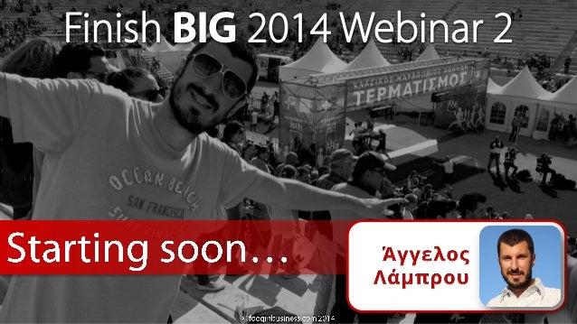 Δωρεάν Σεμινάριο Αυτοβελτίωσης Finish BIG 2014 #2
