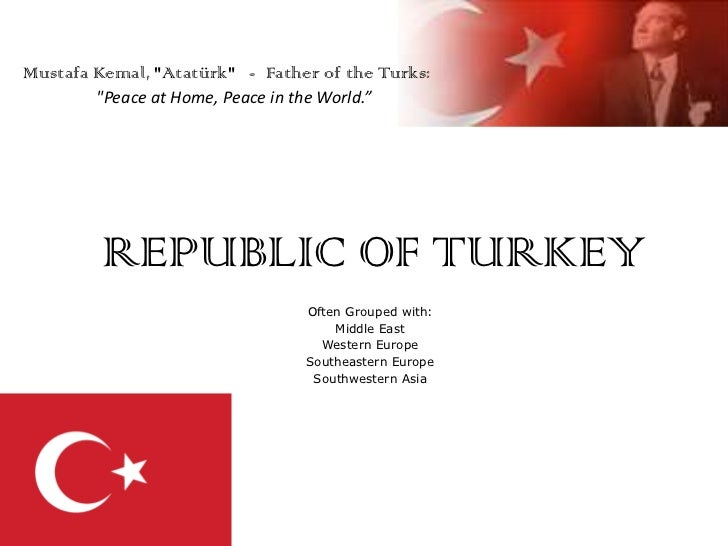 "Mustafa Kemal, ""Atatürk"" -  Father of the Turks:<br />""Peace at Home, Peace in the World.""<br />REPUBLIC OF TURKEY<br />Of..."