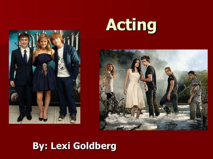 Acting By: Lexi Goldberg