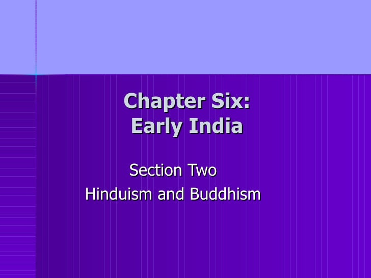 Chapter Six: Early India Section Two Hinduism and Buddhism