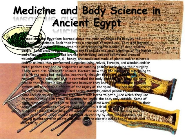 medicine in ancient egypt Full text full text is available as a scanned copy of the original print version get a printable copy (pdf file) of the complete article (859k), or click on a page image below to browse page by page.