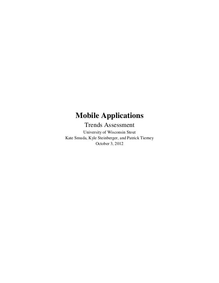 Mobile Applications          Trends Assessment         University of Wisconsin StoutKate Smuda, Kyle Steinberger, and Patr...