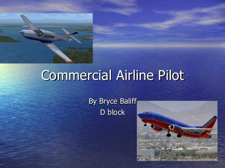 Commercial Airline Pilot By Bryce Baliff D block