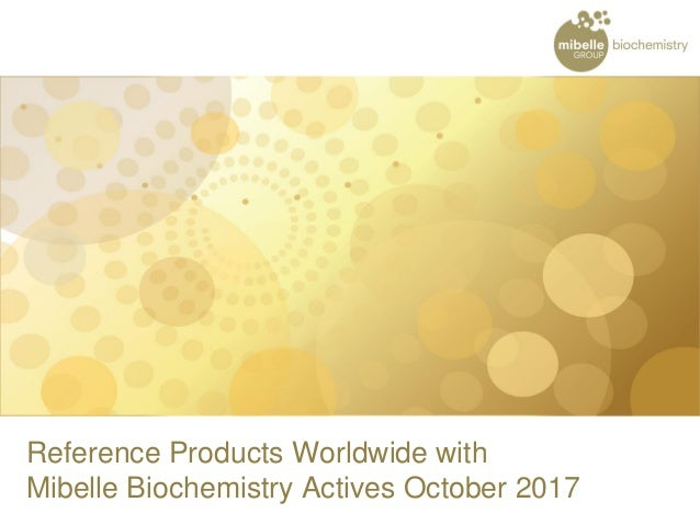 Reference Products Worldwide with Mibelle Biochemistry Actives October 2017