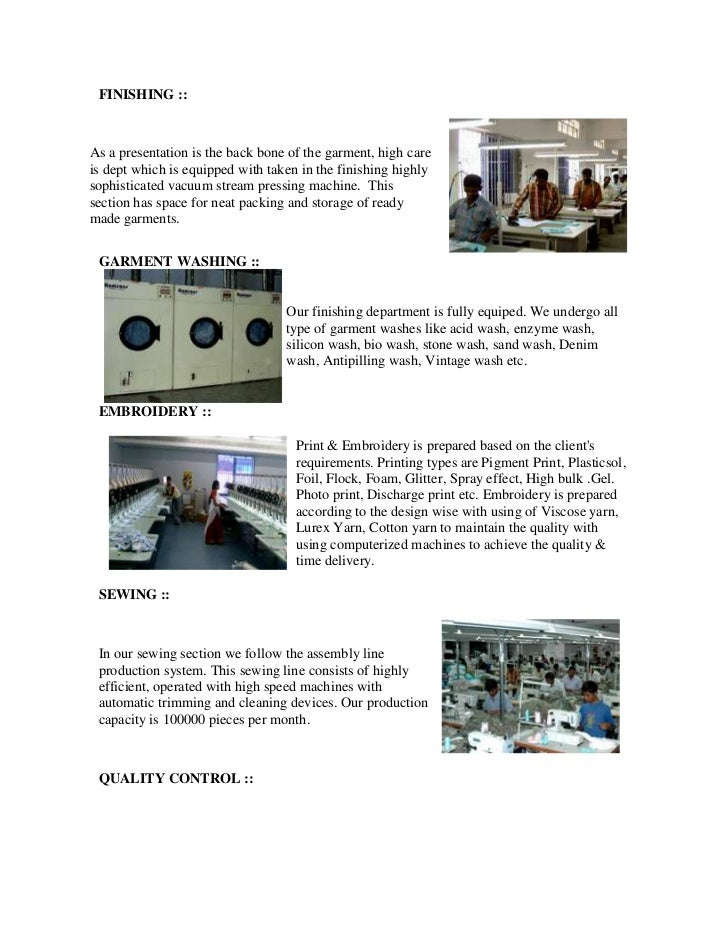 FINISHING ::As a presentation is the back bone of the garment, high careis dept which is equipped with taken in the finish...