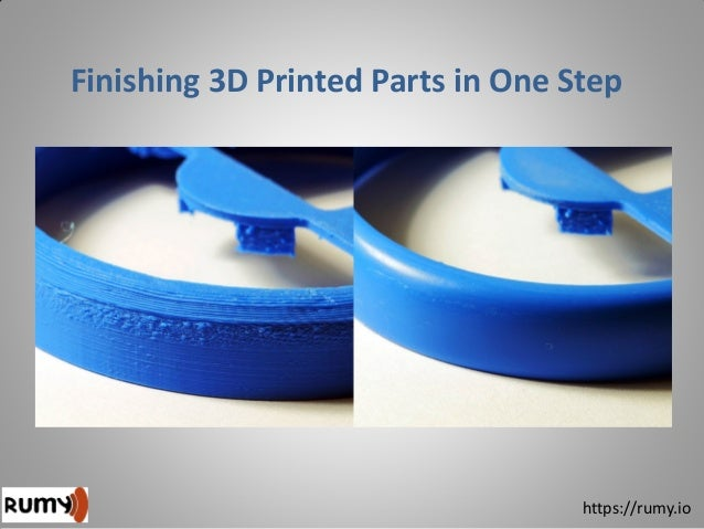 Finishing 3D Printed Parts in One Step https://rumy.io