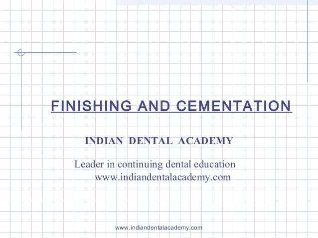 Finishing and cementation/ dental education in india