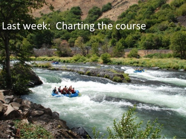 Last week: Charting the course