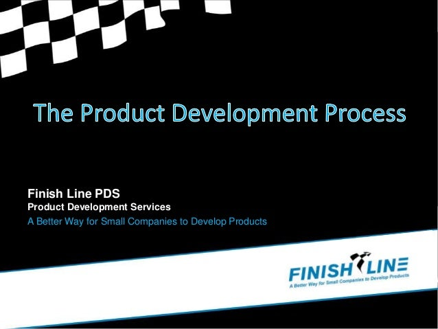 Finish Line PDS  Product Development Services  A Better Way for Small Companies to Develop Products