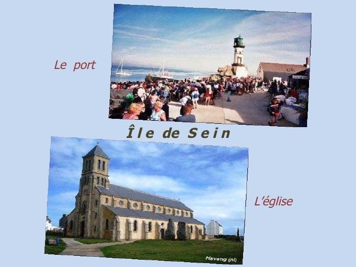 Le  port L'église Î l e   de   S e i n