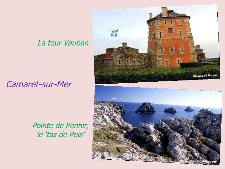 Camaret-sur-Mer La tour Vauban Pointe de Penhir,  le 'tas de Pois'