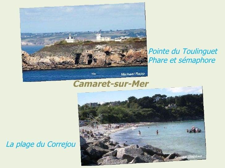 Camaret-sur-Mer Pointe du Toulinguet Phare et sémaphore La plage du Correjou