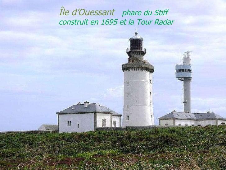 Île   d'Ouessant  phare du Stiff construit en 1695 et la Tour Radar