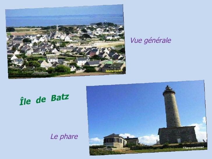 Vue générale Le phare Île   de  Batz