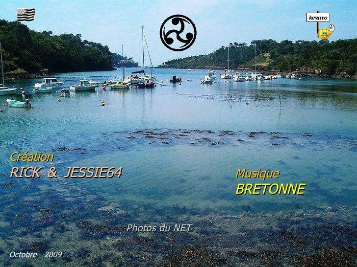 Octobre  2009 Création  RICK   &   JESSIE64   Musique  BRETONNE Photos   du   NET